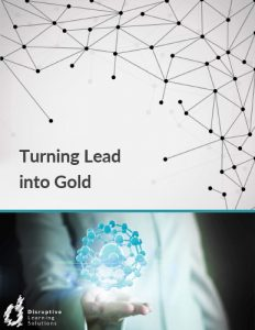 Turning Lead into Gold - Disruptive Learning Solutions-1